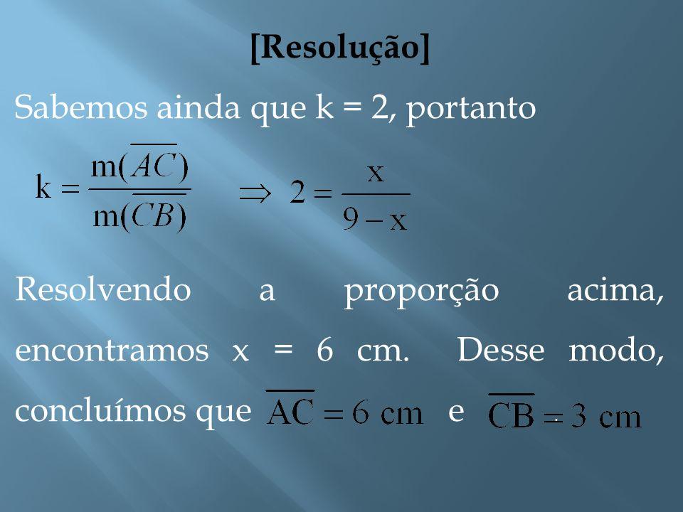[Resolução] Sabemos ainda que k = 2, portanto.